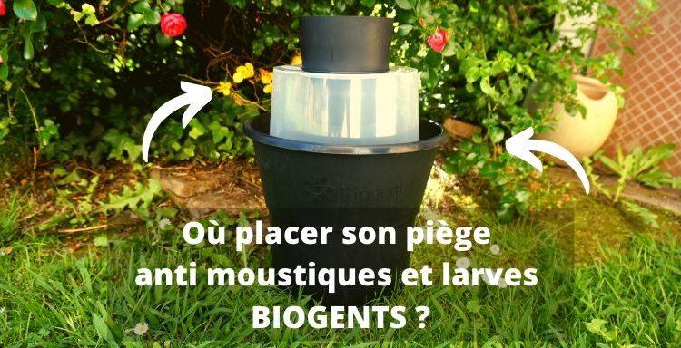 Bien positionner son pège à moustique anti larve biogents